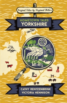 Hometown Tales: Yorkshire, Hardback Book