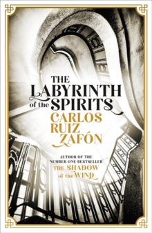 The Labyrinth of the Spirits : From the bestselling author of The Shadow of the Wind, Hardback Book
