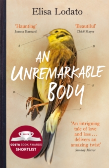 An Unremarkable Body : A stunning literary debut with a twist, Paperback / softback Book