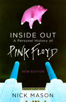 Inside Out : A Personal History of Pink Floyd - New Edition, Paperback Book