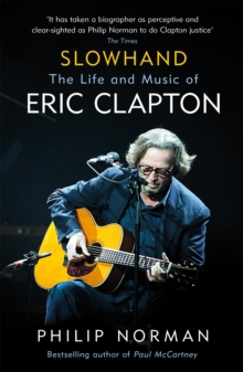 Slowhand : The Life and Music of Eric Clapton, Paperback / softback Book