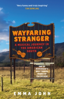 Wayfaring Stranger : A Musical Journey in the American South, EPUB eBook