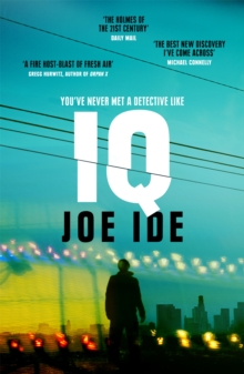 IQ : A combustible cocktail of Bosch, Hiaasen and Conan Doyle, Paperback Book