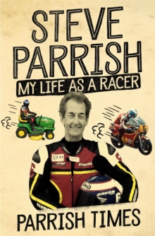 Parrish Times : My Life as a Racer, Paperback / softback Book