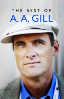 The Best of A. A. Gill, Hardback Book