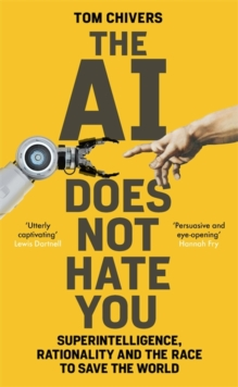 The AI Does Not Hate You : Superintelligence, Rationality and the Race to Save the World, Hardback Book