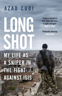 Long Shot : My Life As a Sniper in the Fight Against ISIS, EPUB eBook