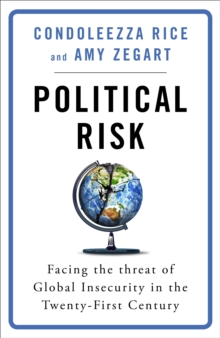 Political Risk : Facing the Threat of Global Insecurity in the Twenty-First Century, EPUB eBook