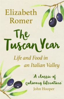 The Tuscan Year : Life And Food In An Italian Valley, Paperback Book