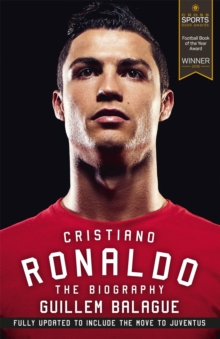 Cristiano Ronaldo : The Biography, Paperback / softback Book