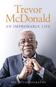 An Improbable Life : The Autobiography, Hardback Book