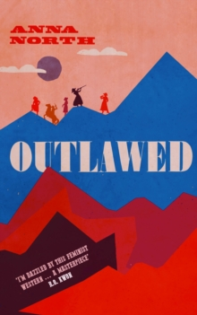 Outlawed : The Reese Witherspoon Book Club Pick, EPUB eBook