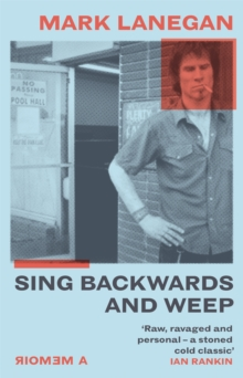 Sing Backwards and Weep : The Sunday Times Bestseller, Hardback Book