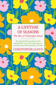 A Lifetime of Seasons : The Best of Christopher Lloyd, Hardback Book
