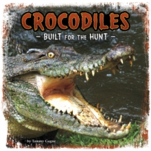 Crocodiles : Built for the Hunt, Paperback / softback Book