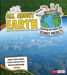 All About Earth : Exploring the Planet with Science Projects, Paperback / softback Book