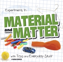 Experiments in Material and Matter with Toys and Everyday Stuff, Hardback Book