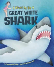I Want to Be a Great White Shark, Paperback / softback Book