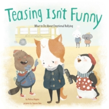 Teasing Isn't Funny : What to Do About Emotional Bullying, Paperback / softback Book