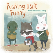 Pushing Isn't Funny : What to Do About Physical Bullying, Paperback / softback Book