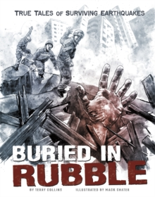 Buried in Rubble : True Stories of Surviving Earthquakes, Paperback / softback Book