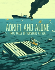 Adrift and Alone : True Stories of Survival at Sea, Paperback / softback Book