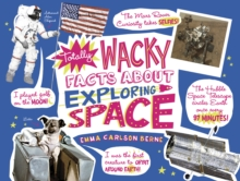 Totally Wacky Facts About Exploring Space, Paperback Book