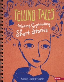 Telling Tales : Writing Captivating Short Stories, Hardback Book