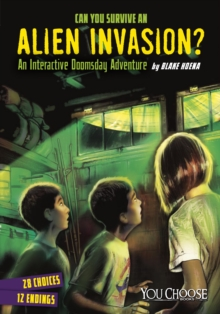 Can You Survive an Alien Invasion? : An Interactive Doomsday Adventure, Paperback / softback Book