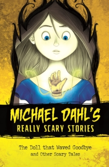 The Doll that Waved Goodbye : and Other Scary Tales, Paperback / softback Book