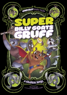 Super Billy Goats Gruff: A Graphic Novel, Paperback Book