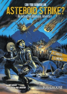 Can You Survive an Asteroid Strike? : An Interactive Doomsday Adventure, Paperback / softback Book