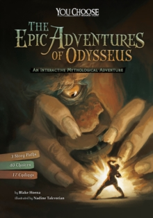 The Epic Adventures of Odysseus : An Interactive Mythological Adventure, Paperback / softback Book