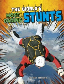 The World's Most Daring Stunts, Hardback Book