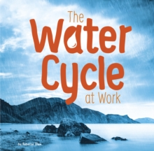 The Water Cycle at Work, Hardback Book