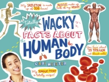 Totally Wacky Facts About the Human Body, Paperback Book
