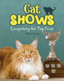 Cat Shows : Competing for Top Prize, Hardback Book