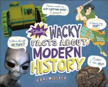 Totally Wacky Facts About Modern History, Paperback Book