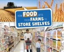 How Food Gets from Farms to Shop Shelves, Hardback Book