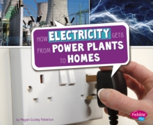 How Electricity Gets from Power Plants to Homes, Hardback Book