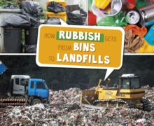 How Rubbish Gets from Bins to Landfills, Paperback / softback Book