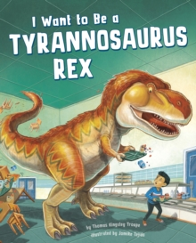I Want to be a Tyrannosaurus Rex, Paperback Book