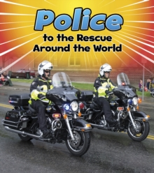 Police to the Rescue Around the World, Hardback Book