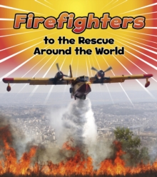 Firefighters to the Rescue Around the World, Hardback Book