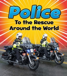 Police to the Rescue Around the World, Paperback / softback Book