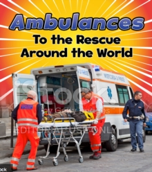 Ambulances to the Rescue Around the World, Paperback Book