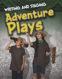 Writing and Staging Adventure Plays, Hardback Book