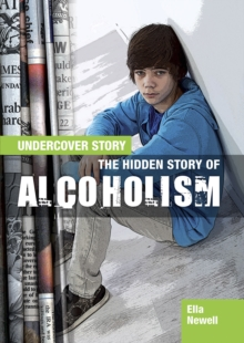 The Hidden Story of Alcoholism, Hardback Book
