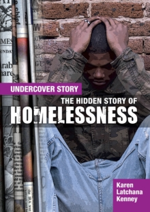 The Hidden Story of Homelessness, Hardback Book