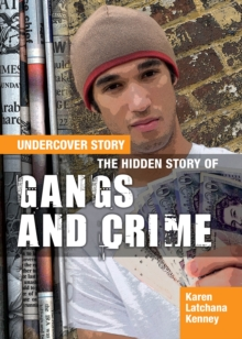 The Hidden Story of Gangs and Crime, Paperback Book